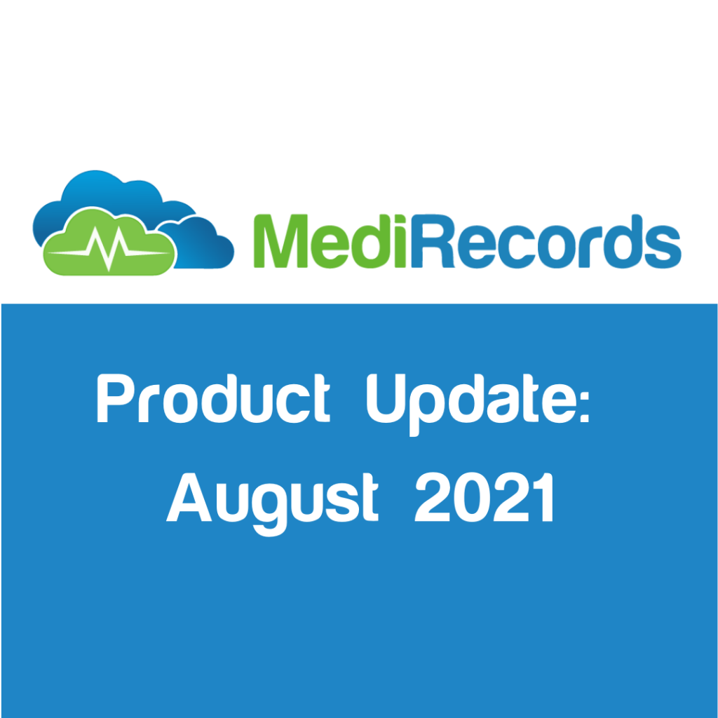 MediRecords Product Update August 2021